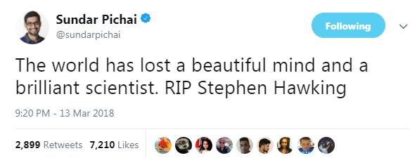 """""""世界失去了一个美丽心灵和智慧的科学家。安息,史蒂芬・霍金。""""――GoogleCEO 桑达尔・皮查伊"""